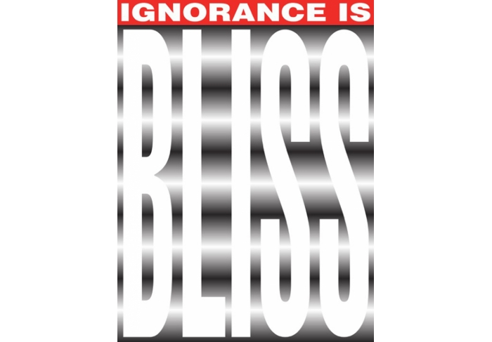 Untitled (Ignorance is bliss)